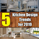 5 Kitchen Design Trends for 2019 - Mr DIY Guy