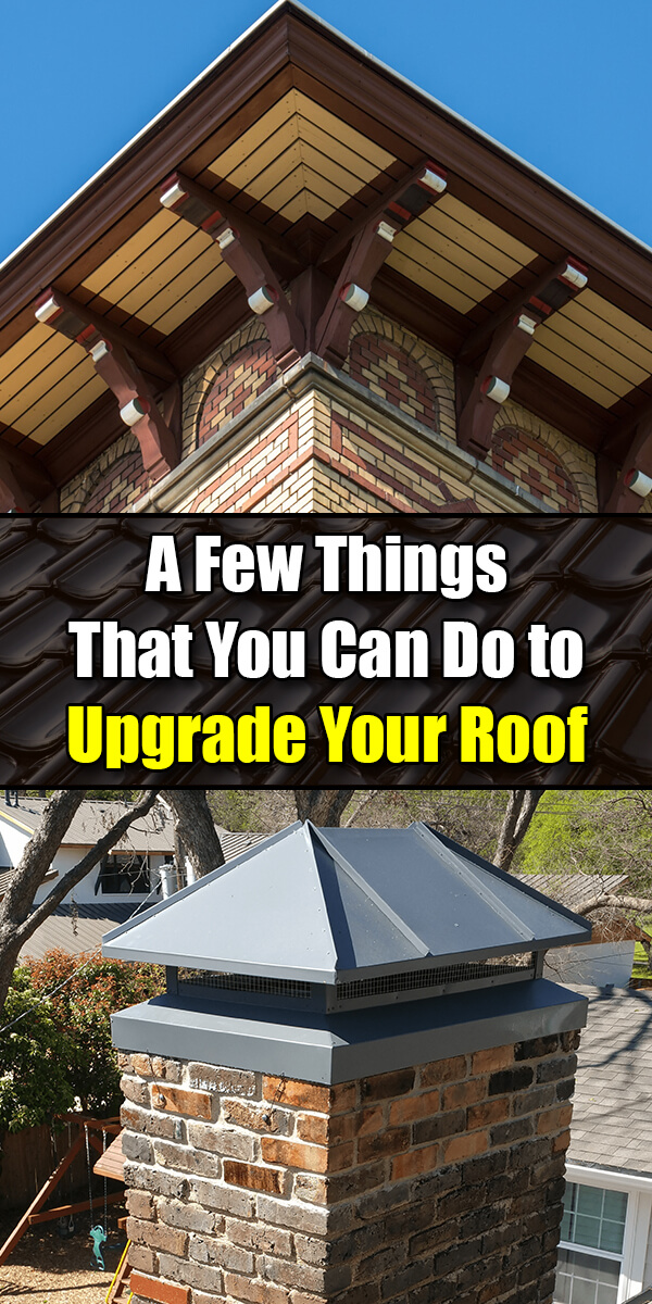 A Few Things That You Can Do to Upgrade Your Roof - Mr. DIY Guy
