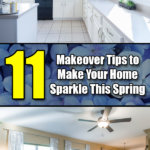 11 Makeover Tips to Make Your Home Sparkle This Spring - Mr. DIY Guy