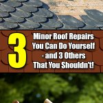 3 Minor Roof Repairs You Can Do Yourself - and 3 That You Shouldn't! - Mr. DIY Guy